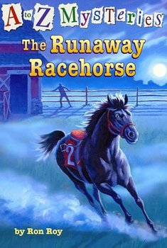 A to Z Mystery The Runaway Racehorse
