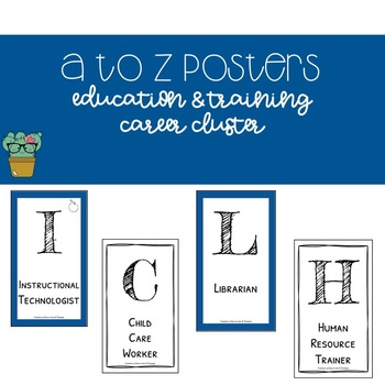 A to Z Posters - Education & Training Career Cluster