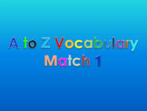 A to Z Vocabulary Match 1 PowerPoint Show - Free