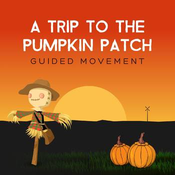 A trip to the Pumpkin Patch Guided Movement