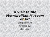 A visit to the Metropolitan Museum of Art-A Virtual Field Trip