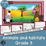 Animals Habitats Unit - Giraffes can't Dance