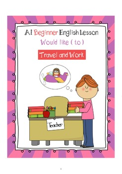 A1 Beginner ESL Lesson Plan - Would Like To - Travel and Work
