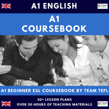 A1 Beginner English Complete Course Book Lesson Plans for ESL / EFL (50+hrs)