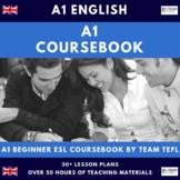 A1 Beginner English Complete Coursebook for ESL / EFL (50+hrs)