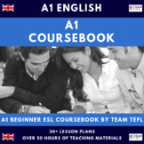 A1 Beginner English Complete Coursebook for ESL / EFL (50+hrs)