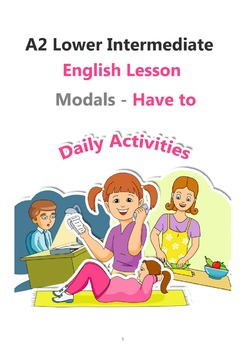 A2 Lower Intermediate ESL lesson plan - Modals (Have to) - Daily Activities