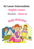 A2 Lower Intermediate ESL lesson plan - Modals (Have to) -