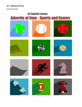 A2 Lower Intermediate English Lesson – Adverbs of Time – Sports and Games
