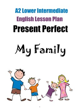 A2 Lower Intermediate English Lesson – Present Perfect Tense – My Family
