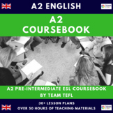 A2 Pre-Intermediate English Complete Course Book Lesson Plans ESL / EFL (50+hrs)