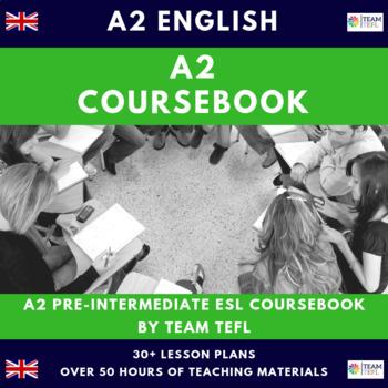 A2 Pre-Intermediate English Complete Course Book Lesson Plans ESL / EFL (50+hrs)
