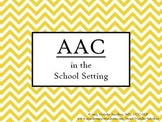 AAC, An Overview for School Personnel - In Service Presentation for SLPs
