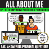 AAC: Answering Personal Questions - Speech Therapy Boom Cards for Teens