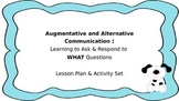 """AAC: Asking """"What"""" Questions Lesson Plan & Activity Set"""