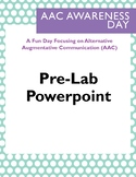 AAC Awareness Day Pre-Lab Powerpoint