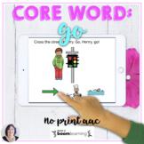 AAC BOOM™ Core Word GO No Print Digital Activity speech