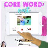 AAC BOOM™ Core Word OUT No Print Digital Activity speech