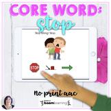 AAC BOOM™ Core Word STOP No Print Digital Activity speech