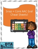 AAC Cheat Sheets & Evaluation Tips: Snap + Core