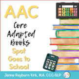 AAC Core Adapted Books: Spot Goes to School
