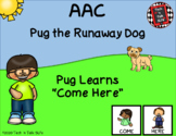 AAC Core Vocabulary - Pug learns COME HERE