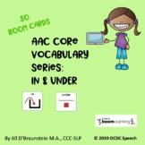 AAC Core Vocabulary Series:  IN & UNDER
