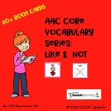 AAC Core Vocabulary Series: Like & Not