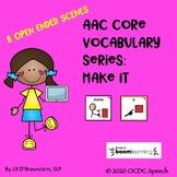 AAC Core Vocabulary Series: Make It