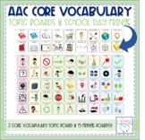 AAC-Core Vocabulary Topic Boards School Day Pack