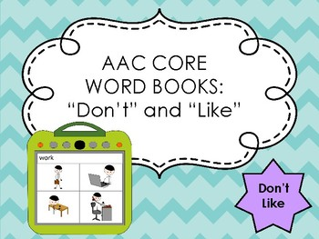 AAC Core Word Books: Like, Don't
