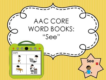 AAC Core Word Books: SEE