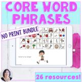 AAC Core Word Phrases Activities Bundle No Print Speech