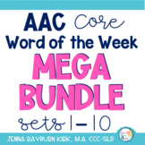 AAC Core Word of the Week Mega Bundle (Sets 1-10)