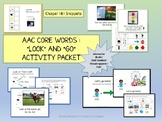 AAC Core Words: LOOK and GO Activity Packet--Speech and Special Education