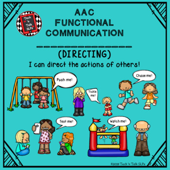 AAC Functional Communication - I CAN DIRECT THE ACTIONS OF OTHERS!