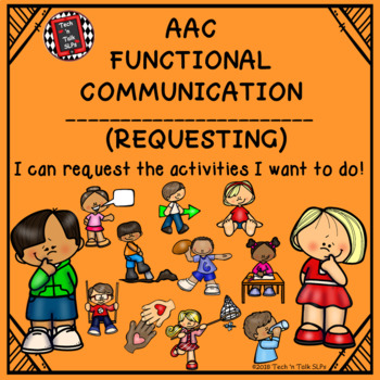 AAC Functional Communication - I CAN REQUEST THE ACTIVITIES I WANT TO DO!