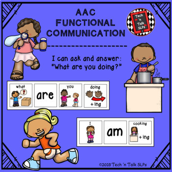"""AAC Functional Communication - I can ask and answer: """"What are you doing?"""""""