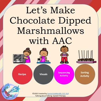 Valentine's AAC- Let's make Chocolate Dipped Marshmallows