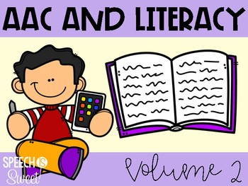 AAC and Literacy Volume Two