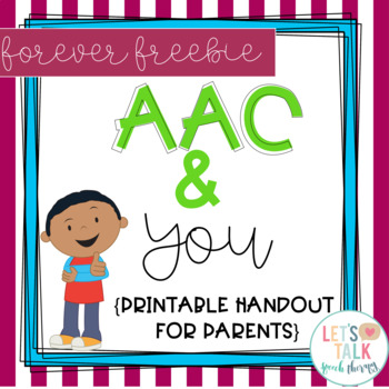 AAC and You--handout for Parents and Caregivers FREEBIE