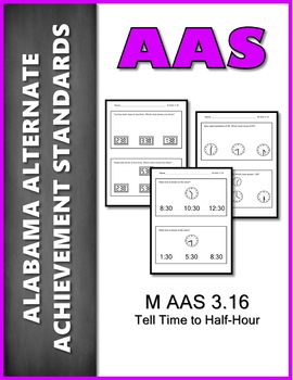 AAS Alabama Alternate Standards M 3.16 Time to Half Hour  AAA