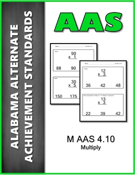 AAS Alabama Alternate Standards M 4.10 Multiply Achievement Standards
