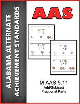 AAS Alabama Alternate Standards M 5.11 Add Fractions Achievement Standard