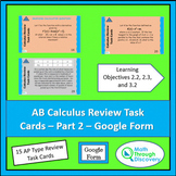 AB Calculus Review Task Cards – Part 2 – Google Form