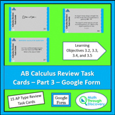 AB Calculus Review Task Cards – Part 3 – Google Form