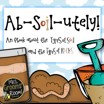 SOIL:  AB-SOIL-UTELY! (An ebook about the types of soil an