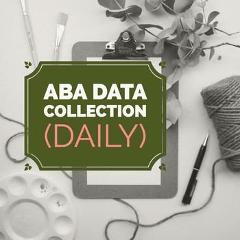 ABA Data Collections Sheets (Daily)