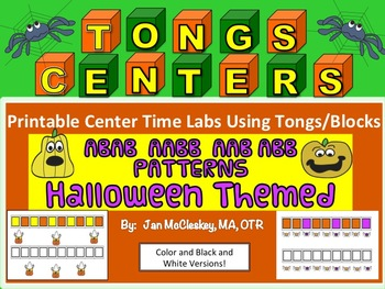 Fine MotorABAB  AABB  ABB AAB Halloween Themed Tongs Labs for Centers or Therapy