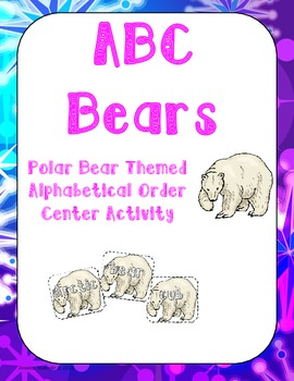 ABC Bears: A Polar Bear Themed Alphabetical Order Activity